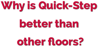 Why is quick-step laminate flooring so much better than other floors?