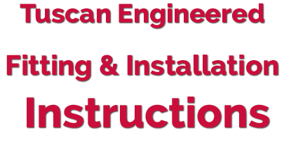 Tuscan Engineered Fitting & Installation Instructions Guide