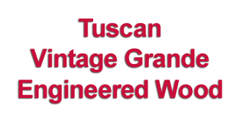 Tuscan Vintage Grande Engineered Gets Launched!