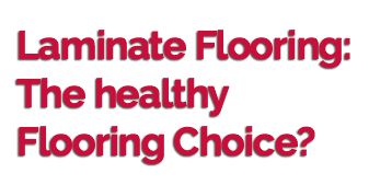 Laminate Flooring: The healthy Flooring Choice?