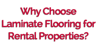 Why Choose Laminate Flooring for Rental Properties?