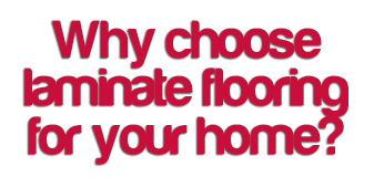 Why choose laminate flooring for your home?