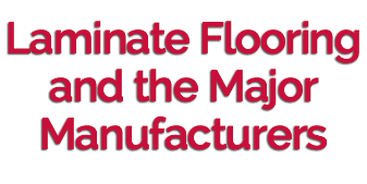 Laminate Flooring and the Major Manufacturers
