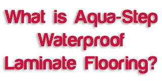 What is Aqua-step waterproof laminate flooring?